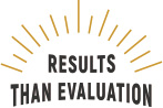 RESULTS THAN EVALUATION
